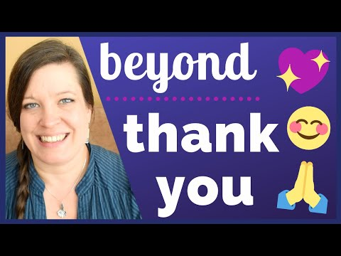 Beyond Thank You: How to Show Appreciation and Express Gratitude in American English