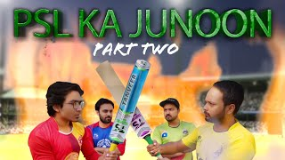 PSL Ka Junoon | Part 2 | Mini Web Series | The Idiotz