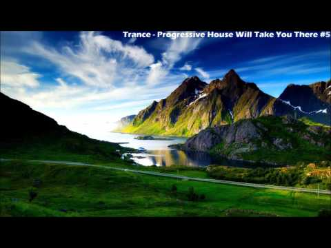 Trance - Progressive House Will Take You There #5