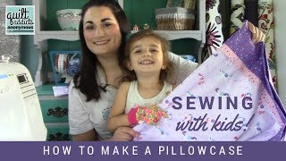 How to Make a Pillowcase - Sewing with Kids - featuring the Future Quilter and Ponies