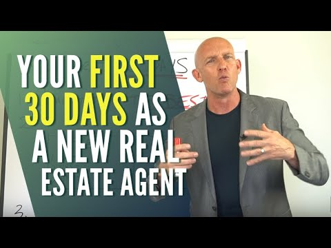 YOUR FIRST 30 DAYS AS A NEW REAL ESTATE AGENT