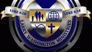 LARRY WASHINGTON MINISTRIES
