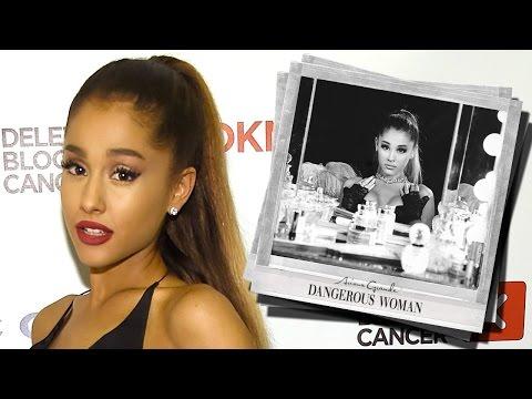 "5 MUST-HEAR Songs From Ariana Grande's ""Dangerous Woman"""
