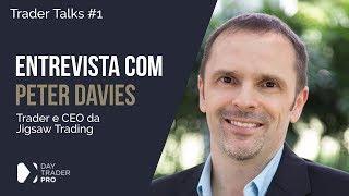 Entrevista com Peter Davies da Jigsaw Trading  - Trader Talks #1