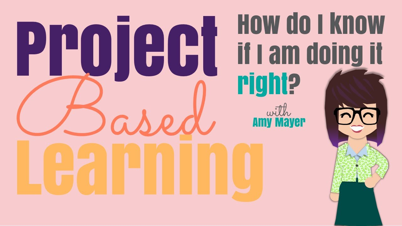 I Am Doing This: Project Based Learning: Am I Doing It Right? How Do I Know
