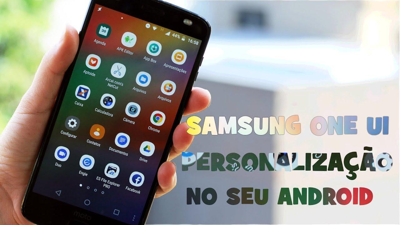 PERSONALIZAÇÃO Samsung One UI em qualquer ANDROID!