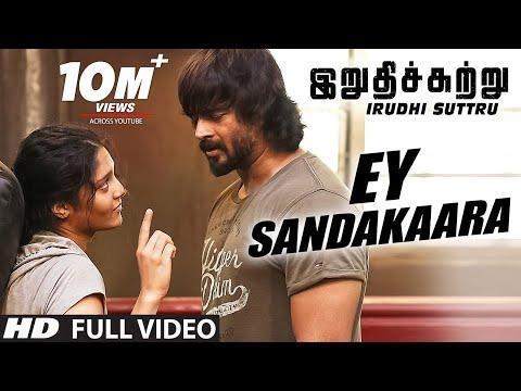 ey-sandakaara-full-video-song-||-irudhi-suttru-||-r.-madhavan,-ritika-singh-||-santhosh-narayanan