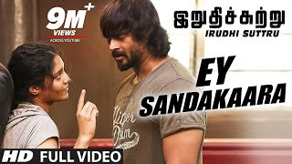 Irudhi Suttru Video Songs | Ey Sandakaara Full Video Song|R Madhavan,Ritika Singh|Santhosh Narayanan