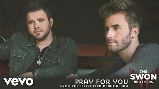 The Swon Brothers - Pray for You (Audio)