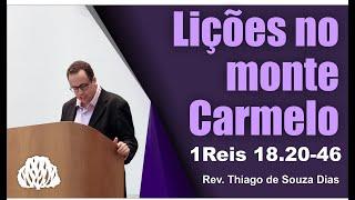 1Reis 18.20-46 - Lições no monte Carmelo - Rev. Thiago de Souza Dias