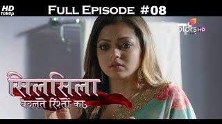 Silsila Badalte Rishton Ka - 13th June 2018 - सिलसिला बदलते रिश्तों का  - Full Episode