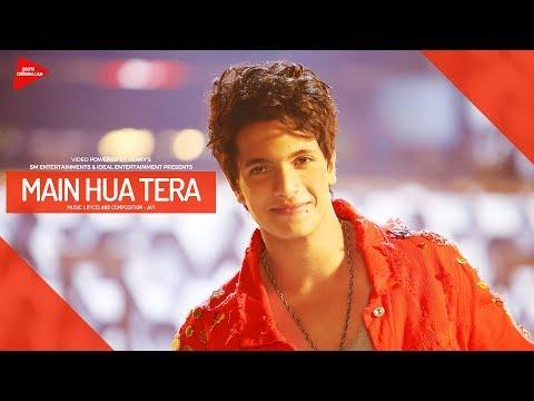 Main Hua Tera | Avi | Remo D'Souza | Gaana Original | Official Video | 2018