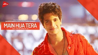 Main Hua Tera (Full Hindi Video Song) – Avi