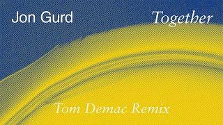 Jon Gurd - Together (Tom Demac Remix)