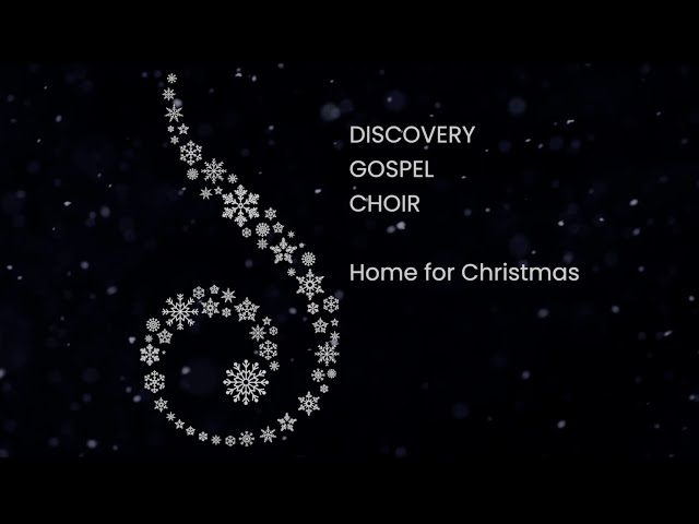 Home for Christmas with Discovery Gospel Choir