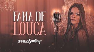 Danieze Santiago - Fama de Louca (EP Momentos)