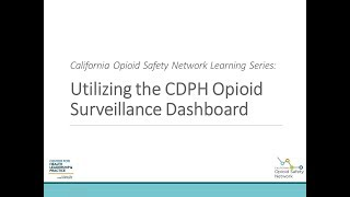 Utilizing the CDPH Opioid Surveillance Dashboard