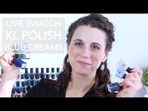 All of the KL Polish Blue Creams // Live Swatches