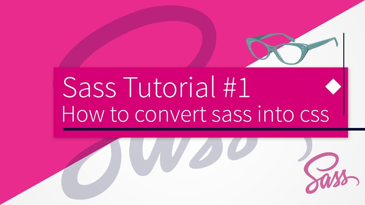 How to convert sass into css - SASS Tutorial #1 - YouTube