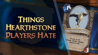 Hearthstone - Things Players Love To Hate