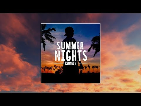 Kennedy  Summer Nights  Audio