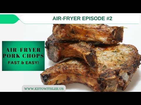 AIR FRYER SERIES EPISODE 2 -- PORK CHOPS |Low Carb Diet | Ketogenic Diet (keto)