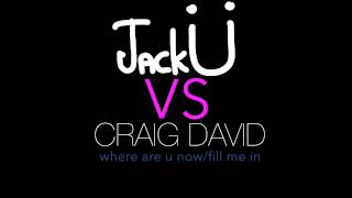 Where Are Ü Now/Fill Me In (XVXZ MASHUP) - Jack Ü/Craig David