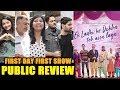 Ek Ladki Ko Dekha Toh Aisa Laga PUBLIC REVIEW   First Day First Show   Sonam, Rajkumar, Anil Kapoor