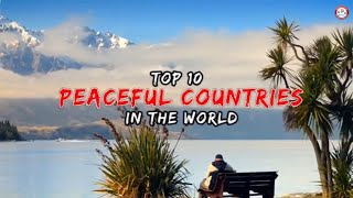 Top 10 Peaceful Countries In The World
