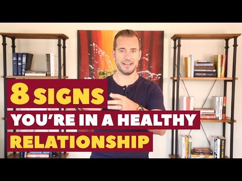 8 Signs You're in a Healthy Relationship Dating Advice for Women by Mat Boggs