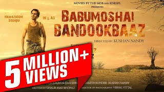 Babumoshai Bandookbaaz (बाबुमोशाय बंदूकबाज) 25 August 2017 - Full Promotion Video