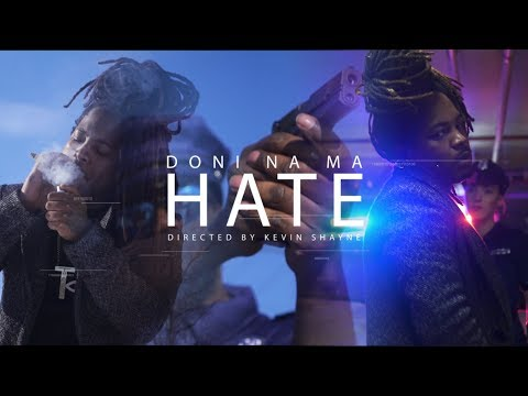 Doni Na Ma - Hate (music video by Kevin Shayne)