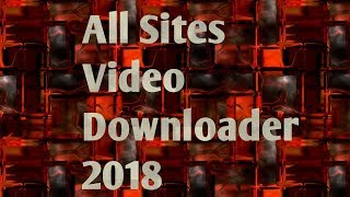 Best Youtube/Facebook Video Downloader App 2018