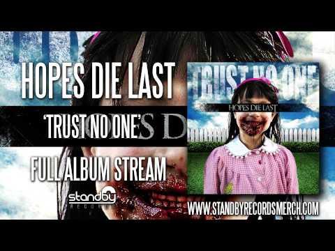 Hopes Die Last - Trust No One (Full Album)