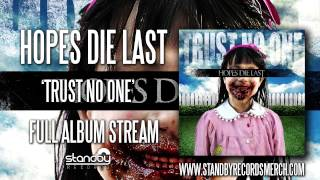 Hopes Die Last - Trust No One (Full Album)