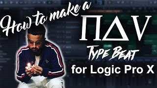 How To Make a NAV Type Beat in Logic Pro X | Beat Maker Tutorial