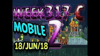 Angry Birds Friends Tournament Level 2 Week 317-C  MOBILE Highscore POWER-UP walkthrough