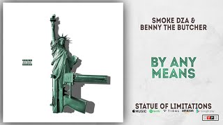Smoke DZA & Benny The Butcher - By Any Means (Statue of Limitations)