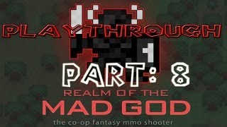 Realm of the Mad God Walkthrough: Part 8 - (PC / Playthrough / Gameplay)