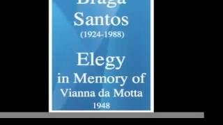 Joly Braga Santos (1924-1988) : Elegy in Memory of Vianna da Motta (1948)