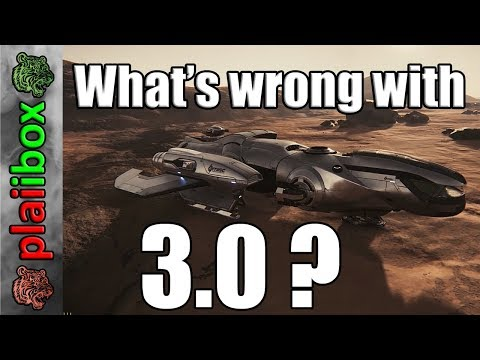 Star Citizen 3.0 - What's wrong with it?