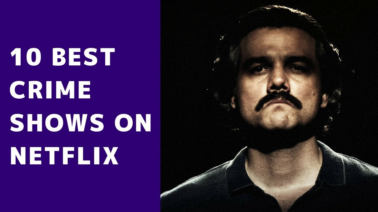 10 Best Crime Shows on Netflix