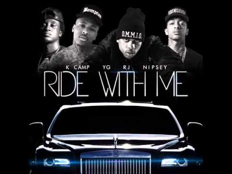RJ - Ride With Me Remix Feat. YG, Nipsey Hussle, & K Camp