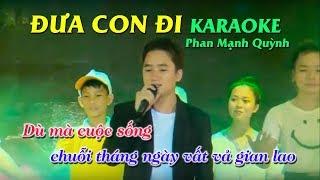 ĐƯA CON ĐI (Karaoke Beat Chuẩn) Phan Mạnh Quỳnh