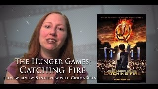 Hunger Games CATCHING FIRE preview, review, & interview w/Cinema Siren