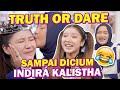 DICIUM KA INDIRA KALISTHA SAMPAI CABUT BULU KAKI!? 🤣 - TRUTH OR DARE