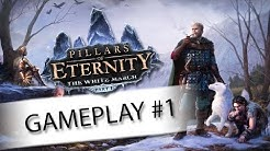 Let's Play Pillars of Eternity: The White March Gameplay Ep. 1 - Stalwart - Walkthrough PC HD