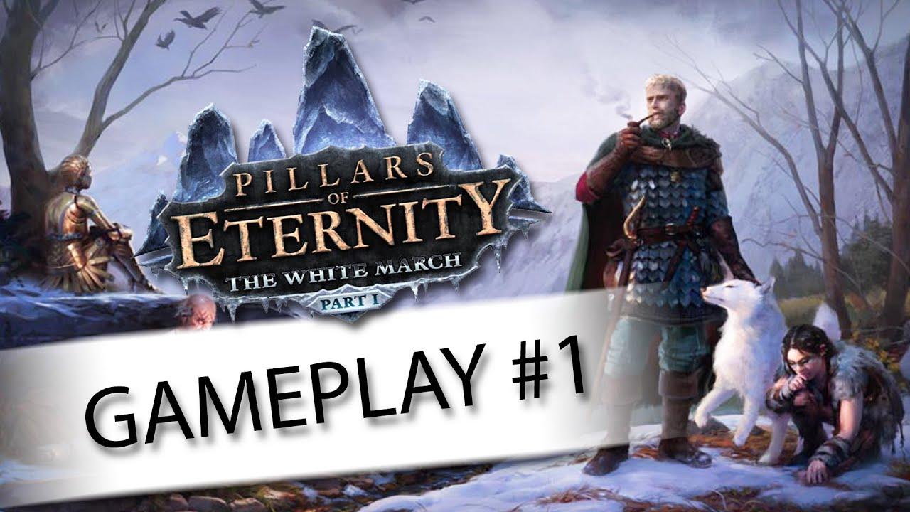 Pillars of eternity white march 1 прохождение