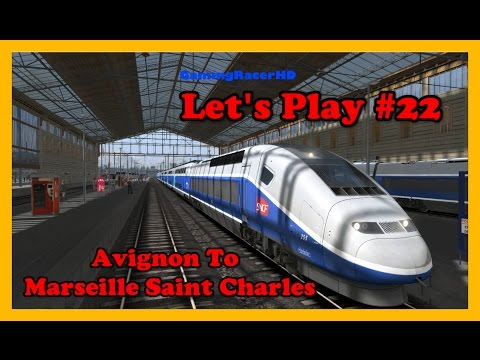 Train Simulator 2017 - Let's Play #22 - SNCF TGV Duplex - Avignon To Marseille [1080p 60FPS]