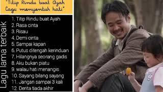 Titip rindu buat ayah || lagu kenangan terbaik
